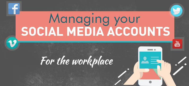 Managing your social media for the workplace