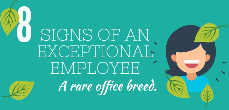 8 signs of Exceptional Employees