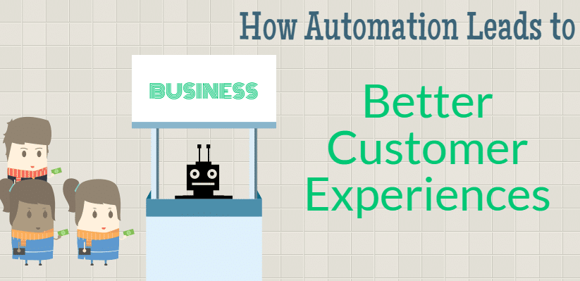 automation leads to better customer experiences