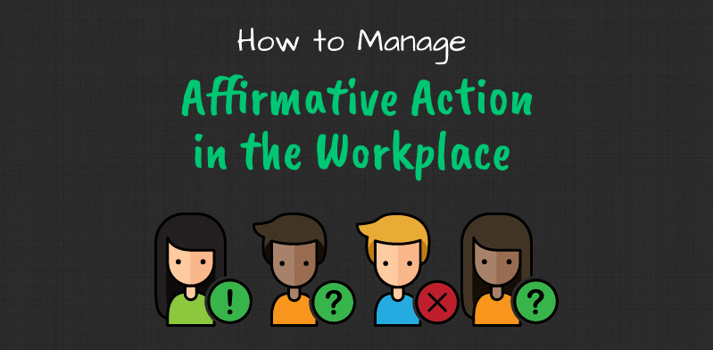 Managing affirmative action in the workplace