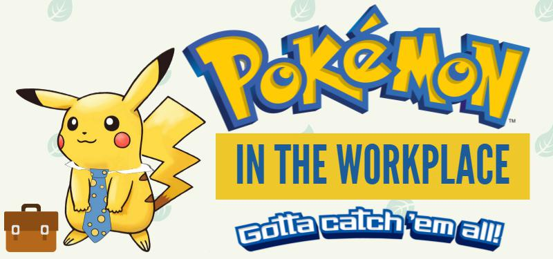 Pokémon Go to Work?