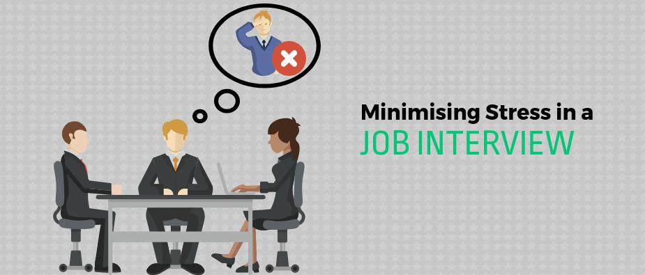 Minimising Stress in a Job Interview