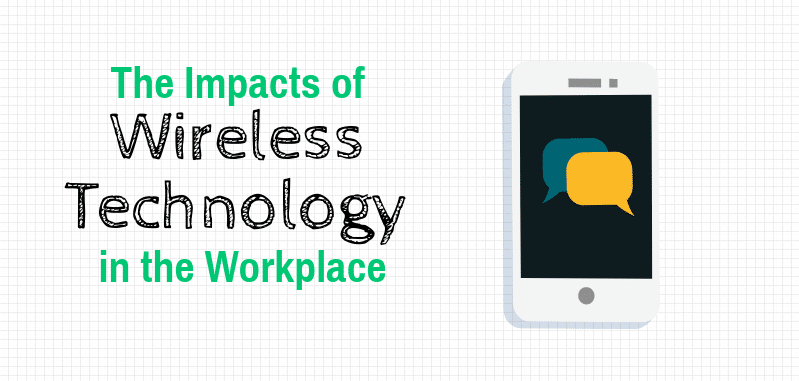 impacts of wireless technology in the workplace