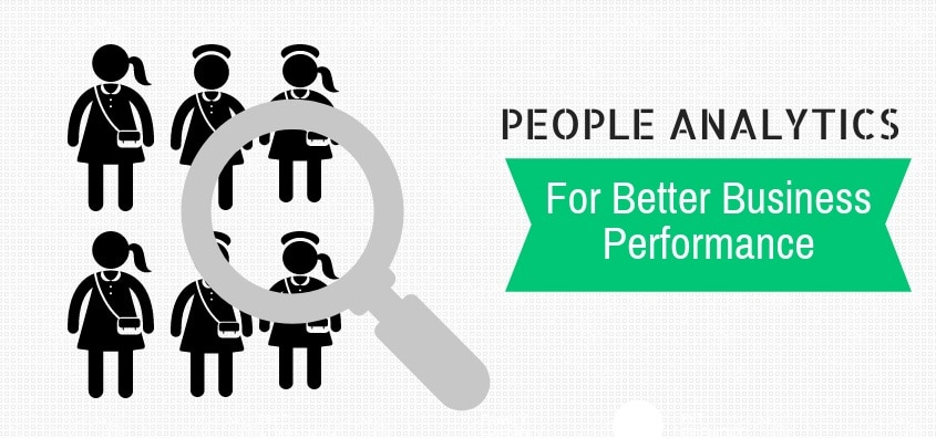 Employing People Analytics for Better Business Performance