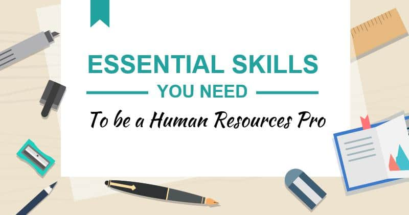 Essential skills you need to be a Human Resources Professional