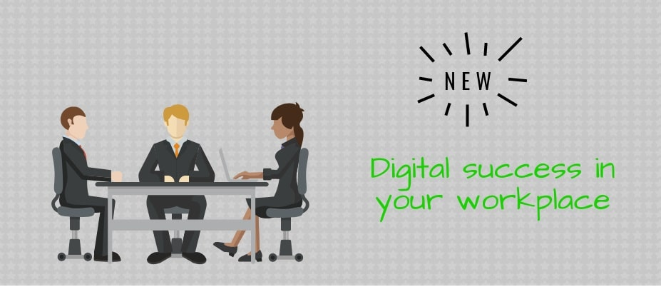 Digital success in your workplace