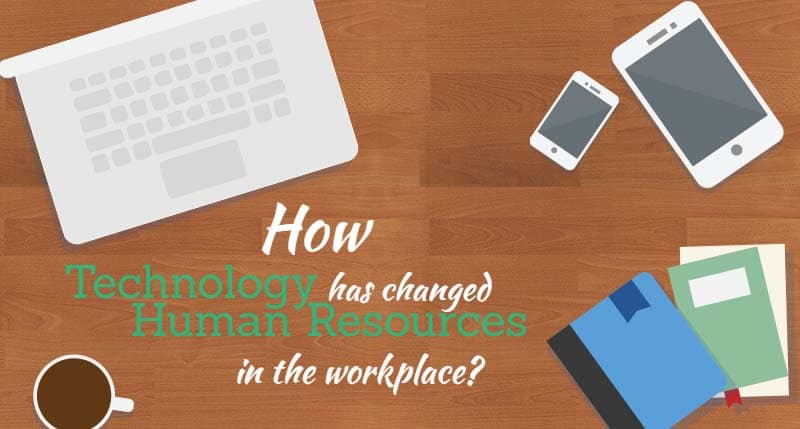 how human resources technology has changed the workforce