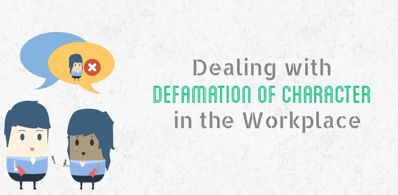 Dealing with defamation of Character in the Workplace