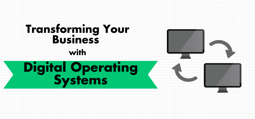 Transforming Your Business with Digital Operating Systems