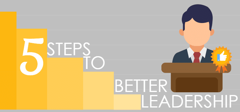 the 5 steps to better leadership